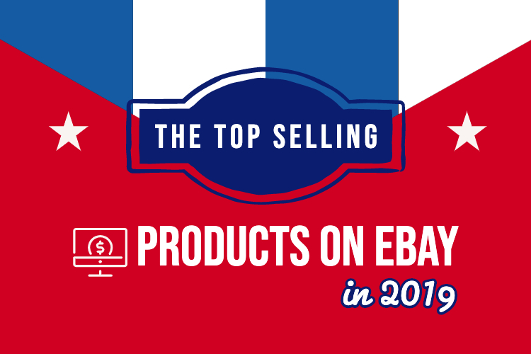 The Top Selling Products On Ebay In 2019 Echannelhub Multichannel Listing Software For Ecommerce Platform